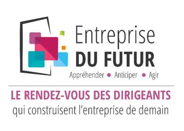 Entreprise DU FUTUR : le RDV des dirigeants qui construisent l'entreprise de demain